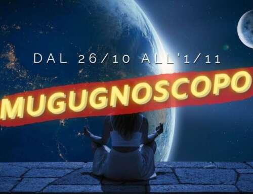 Mugugnoscopo dal 26 ottobre al 1 novembre  🌓 🏴